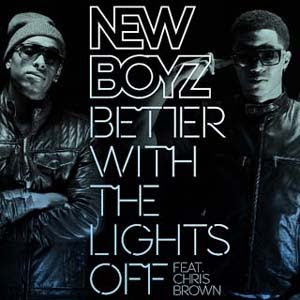 New Boyz ft. Chris Brown - Better With The Lights Off Lyrics | Letras | Lirik | Tekst | Text | Testo | Paroles - Source: mp3junkyard.blogspot.com