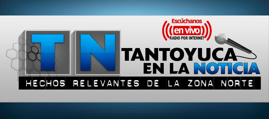 TANTOYUCA EN LA NOTICIA