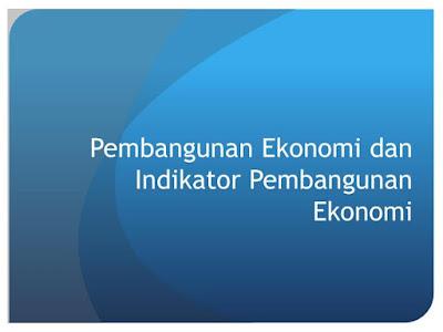 pembangunan_ekonomi_dan_indikator_pembangunan_ekonomi