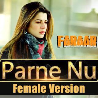 Parne Nu (Female Version) Lyrics - Faraar