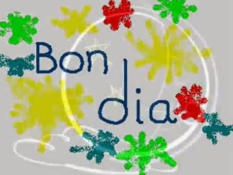 BON DIA!