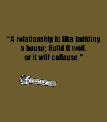 A Relationship Is Like Building A House Love Quotes