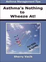 Asthma's Nothing to Wheeze At!