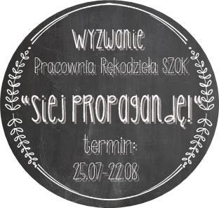 http://pracowniarekodzielaszok.blogspot.ca/2014/07/wyzwanie-8-siej-propagande.html