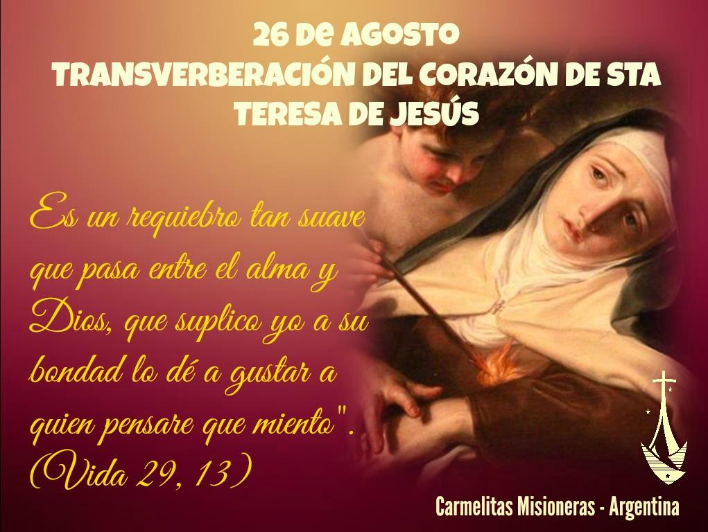 26 de Agosto: FIESTA DE LA TRANSVERBERACIÓN DEL CORAZÓN DE STA TERESA DE JESÚS