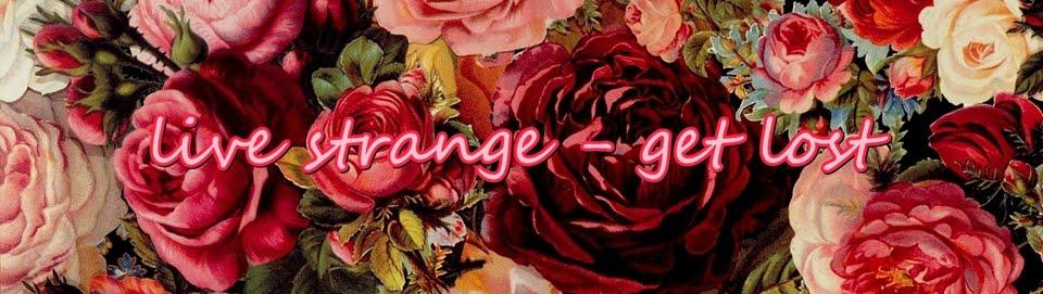 live strange - get lost