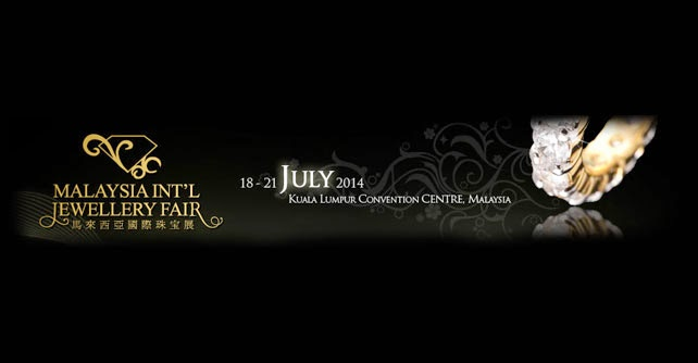 18 Jul 2014 Fri 21 Jul 2014 Mon Malaysia International Jewellery Fair 2014