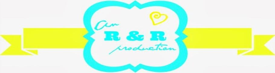 An R&R Production