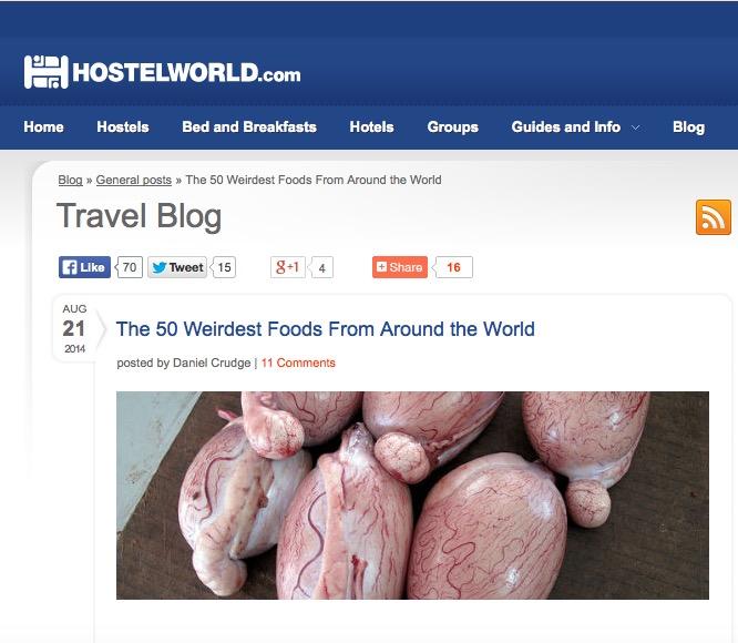 http://www.hostelworld.com/blog/the-50-weirdest-foods-from-around-the-world/158695