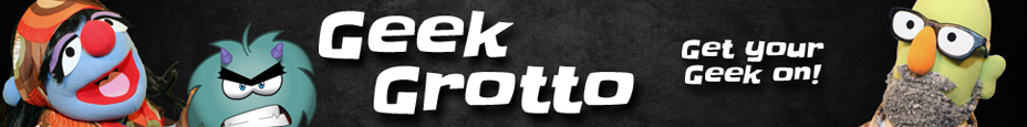 Geek Grotto - Get Your Geek On!