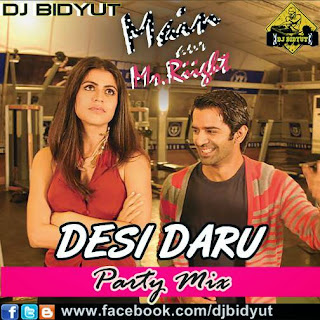 Desi Daru Party Mix DJ BIDYUT