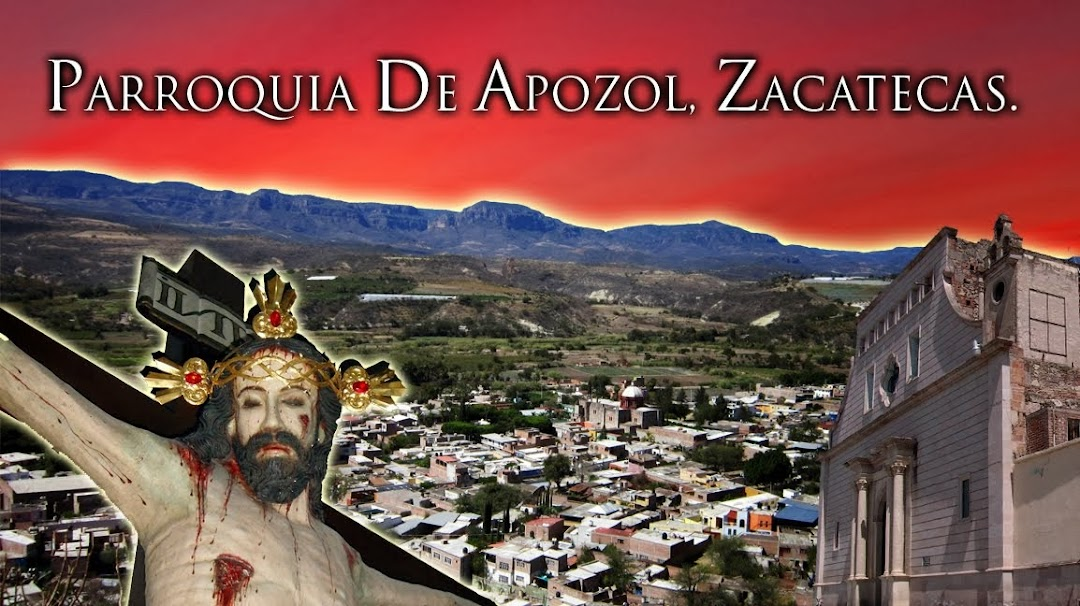 PARROQUIA DE APOZOL, ZACATECAS.