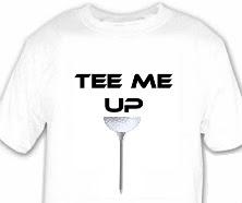 TEE ME UP shirts