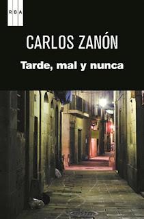 Tarde, mal y nunca Carlos Zanón