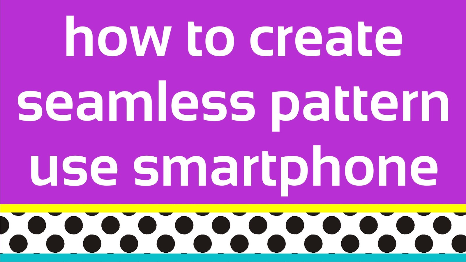 Make Pattern Design Using Phone