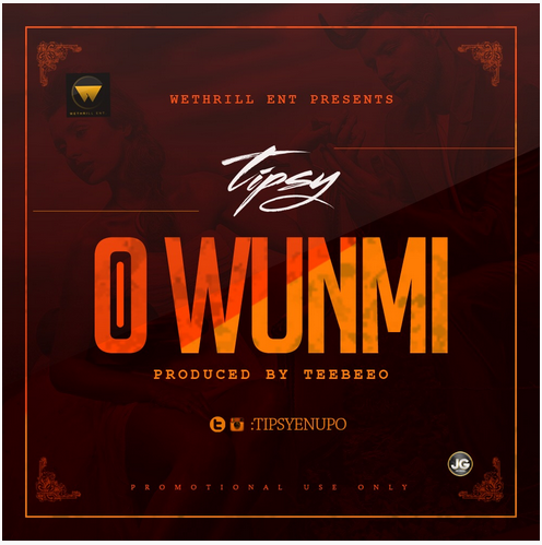 New Music - O WUNMI by TIPSY
