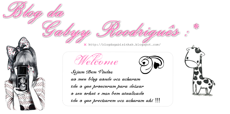 Blog da Gabyy Roodrigues :*