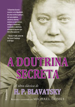 A Doutrina Secreta * Helena P. Blavatsky