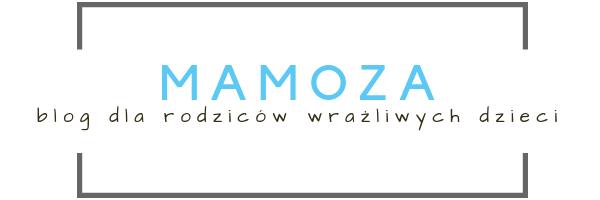 Blog dla rodziców wrażliwych dzieci | mamoza.com.pl