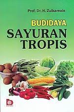 toko buku rahma: buku BUDIDAYA SAYURAN TROPIS, pengarang zulkarnain, penerbit bumi aksara