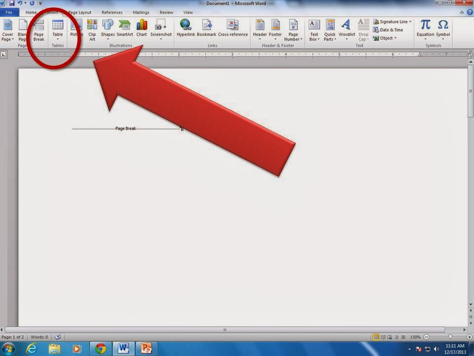 "Click on ""Insert"" and ""Page Break"" in the ribbon toolbar."