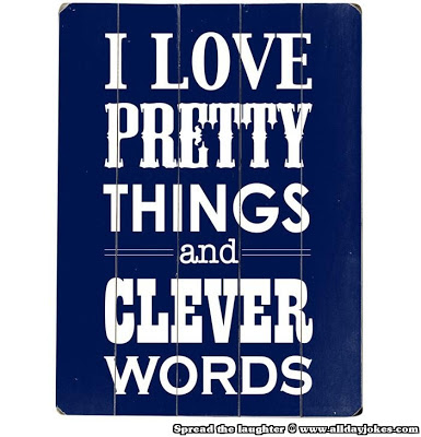 I Adore Pretty Things And Witty Words Cepten bedava clever w...