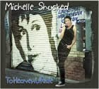 Michelle Shocked - ToHeavenURide
