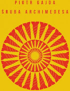 """""""Śrubę Archimedesa"""" zamówisz pod adresem mailowym: rafal.k.gawin@gmail.com"""