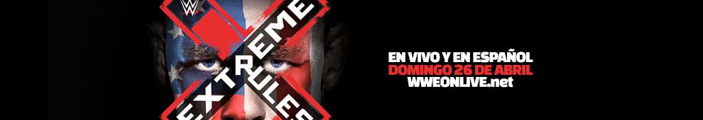 WWEONLIVE | Ver WWE Extreme Rules 2015 en vivo y en español