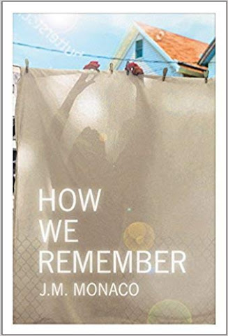 How We Remember by J.M. Monaco