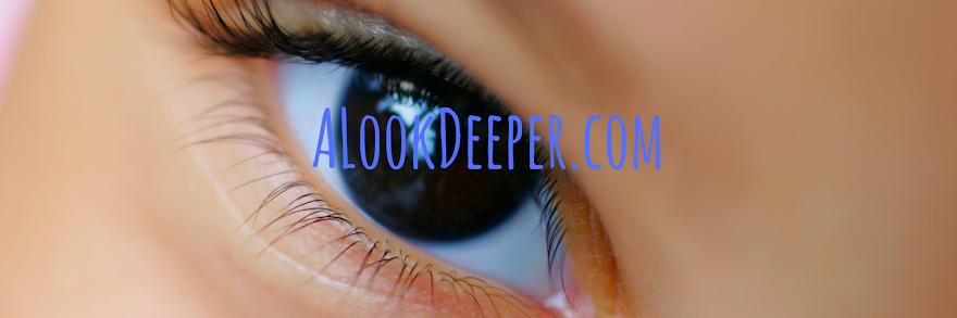 A Look Deeper