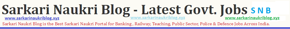 Sarkari Naukri Blog - Latest Govt. Jobs