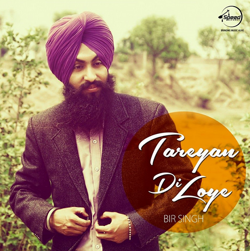 tareyan di loye -lyrics, bir singh  full hd video