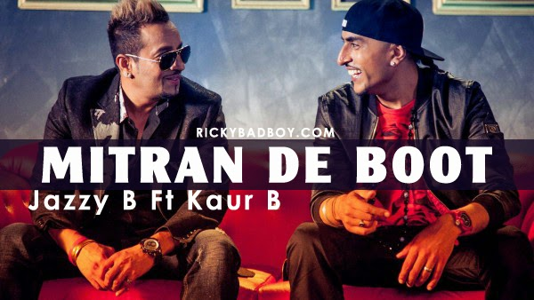 MITRAN DE BOOT LYRICS - JAZZY B FEAT KAUR B