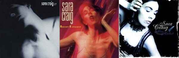 Sara Craig - E.P. (1991), Sweet Exhaust (1994) & Miss Rocket (1997)