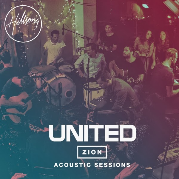Hillsong United - Zion Acoustic Sessions - 2013Zion Hillsong Album Cover