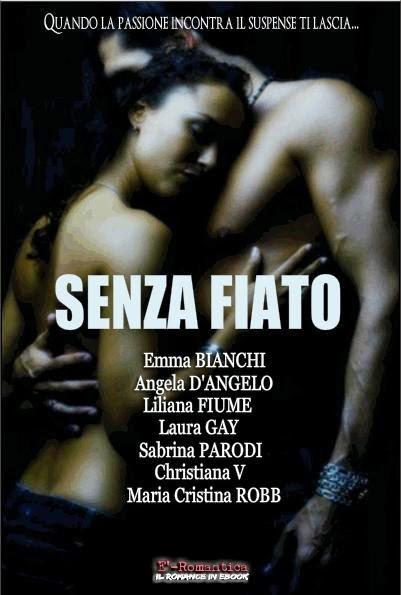 """UNA FANTASTICA ANTOLOGIA DI RACCONTI ROMANTIC SUSPENSE: """"SENZA FIATO"""""""