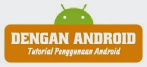 Tutorial Penggunaan Android