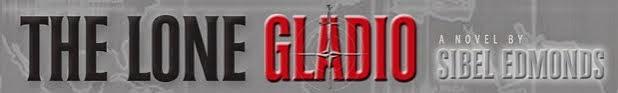Thursday, Sept 11, 2014 - [[[[[[[[[[[[[[[[[[[[ The Lone Gladio By Sibel Edmonds ]]]]]]]]]]]]]]]]]]]