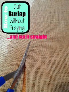 http://www.twoityourself.blogspot.com/2013/11/how-to-cut-burlap-without-fraying-and.html