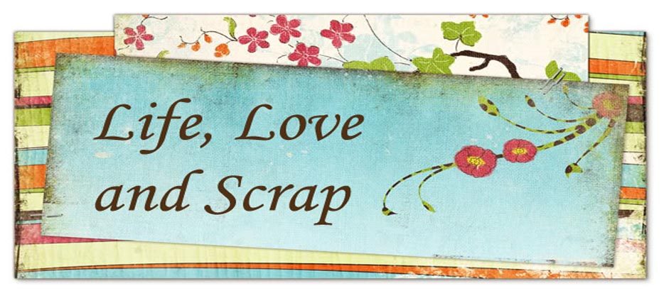 life, love and scrap