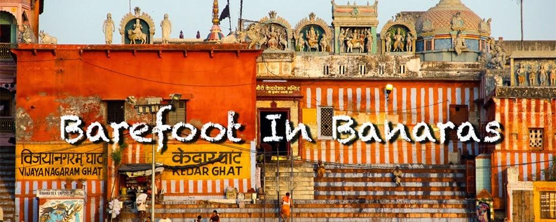 Barefoot In Banaras