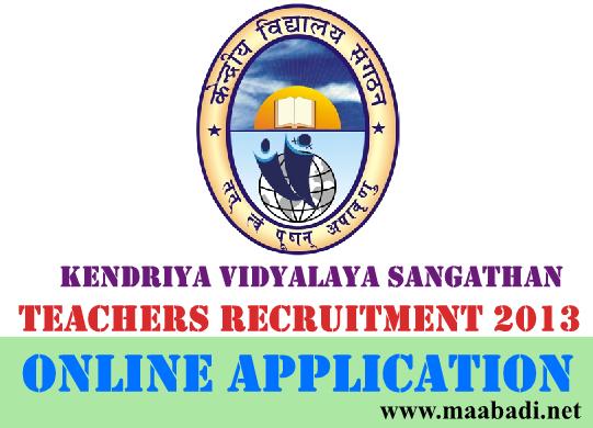 KVS Teachers Recruitment 2013 Online Application at www.kvsangathan.nic.in