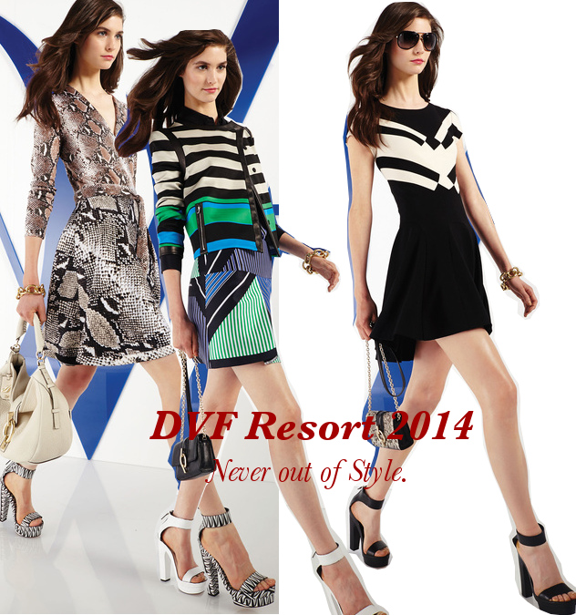 DVF Resort 2014. Never out of Style.