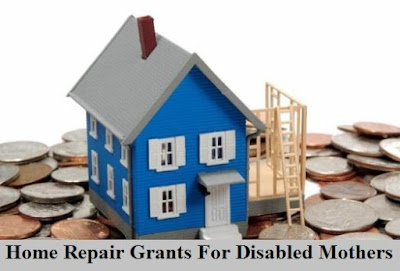 Home Repair Grants For Disabled Mothers