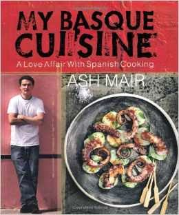 cooking books my basque cuisine por by ash mair