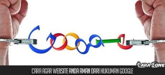 Cara agar Website Anda Aman Dari Hukuman google