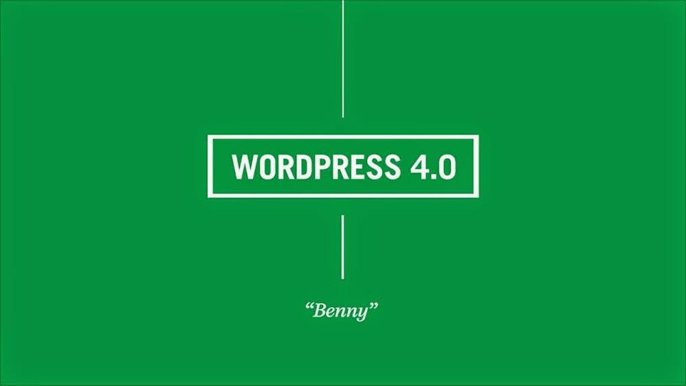 WordPress 4.0 Güncellemesi ve Yenilikler