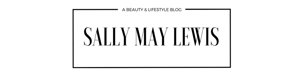 Sally May Lewis | Northwest Beauty Blogger | UK