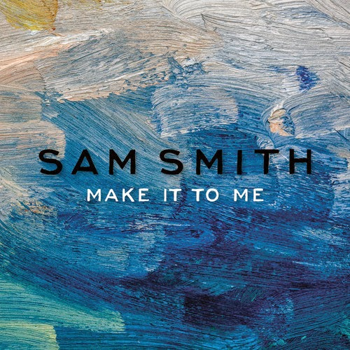 "Sam Smith - ""Make It To Me"""